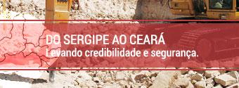 Do Sergipe ao Ceará levando credibilidade e segurança